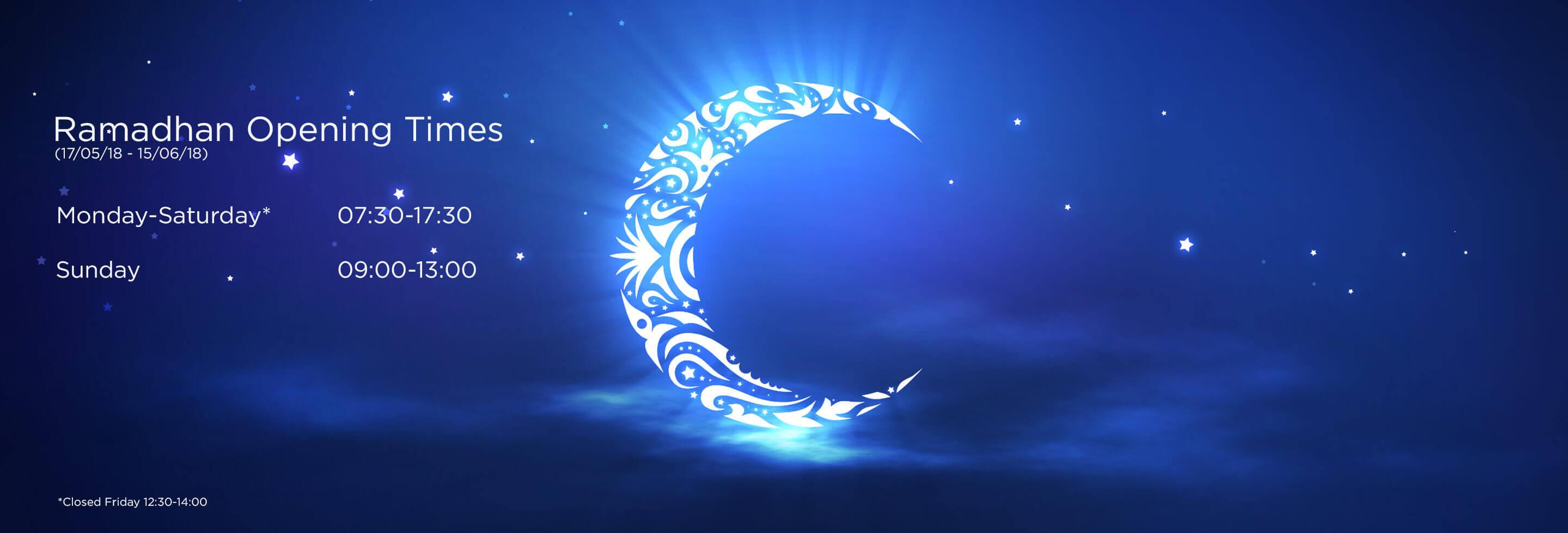 Ramadhan Opening Times